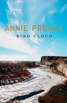 Bird Cloud: A Memoir A Memoir, Annie Proulx