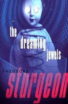 The Dreaming Jewels, Theodore Sturgeon