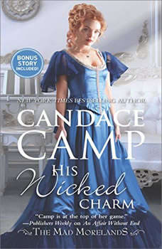 His Wicked Charm: Their Unexpected Adventure The Mad Morelands Their Unexpected Adventure The Mad Morelands, Candace Camp