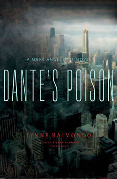 Dantes Poison: A Mark Angelotti Novel A Mark Angelotti Novel, Lynne Raimondo