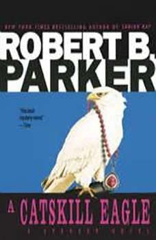 A Catskill Eagle, Robert B. Parker
