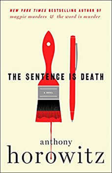 The Sentence is Death: A Novel A Novel, Anthony Horowitz