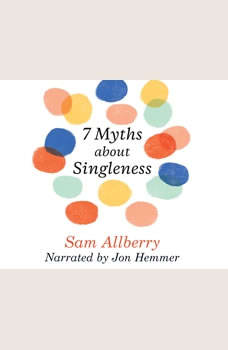 7 Myths About Singleness, Sam Allberry