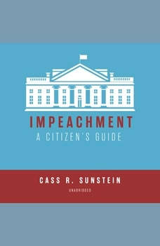 Impeachment: A Citizens Guide, Cass R. Sunstein