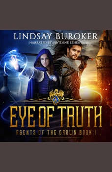 Eye of Truth: Agents of the Crown, Book 1, Lindsay Buroker