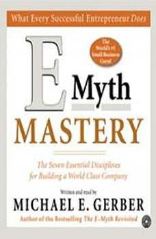 E-Myth Mastery, Michael E. Gerber