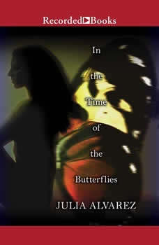 In the Time of the Butterflies, Julia Alvarez