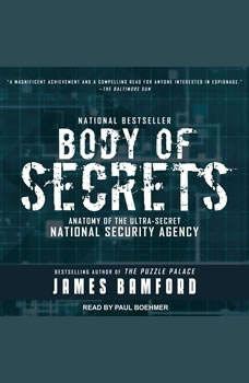 Body of Secrets: Anatomy of the Ultra-Secret National Security Agency, James Bamford