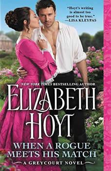 When a Rogue Meets His Match: Includes a bonus novella, Elizabeth Hoyt