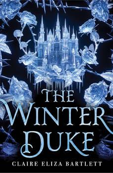 The Winter Duke, Claire Eliza Bartlett
