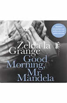 Good Morning, Mr.Mandela: A Memoir A Memoir, Zelda la Grange