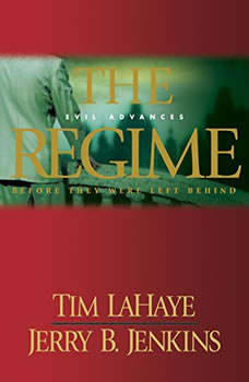 The Regime: Evil Advances / Before They Were Left Behind Evil Advances / Before They Were Left Behind, Tim LaHaye
