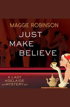 Just Make Believe, Maggie Robinson