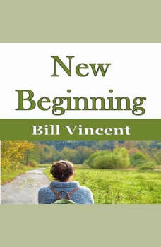 New Beginning, Bill Vincent