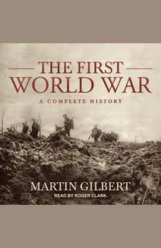 The First World War: A Complete History, Martin Gilbert