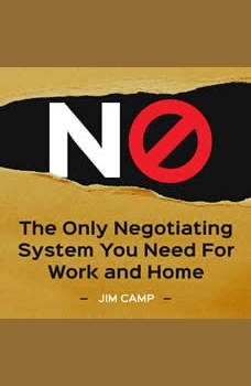 No: The only negotiating system you need for work and home, Jim Camp