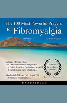 The 100 Most Powerful Prayers for Fibromyalgia, Toby Peterson