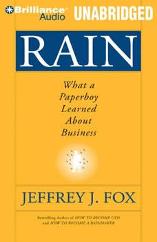 Rain: What a Paperboy Learned About Business, Jeffrey J. Fox