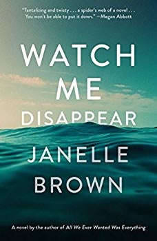 Watch Me Disappear, Janelle Brown