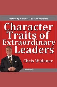 Character Traits of Extraordinary Leaders, Chris Widener