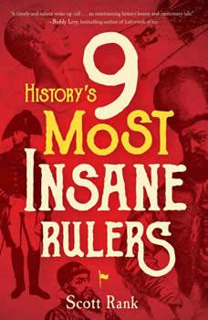 History's 9 Most Insane Rulers, Scott Rank