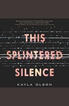 This Splintered Silence, Kayla Olson