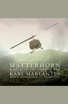 Matterhorn: A Novel of the Vietnam War, Karl Marlantes