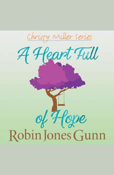 A Heartful of Hope, Robin Jones Gunn