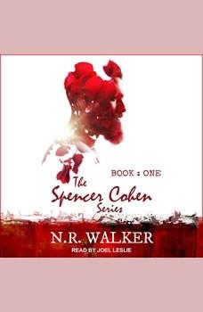 Spencer Cohen Series, Book One , N.R. Walker