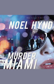 Murder in Miami, Noel Hynd