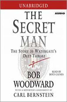 The Secret Man: The Story of Watergate's Deep Throat, Bob Woodward