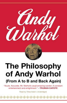 The Philosophy of Andy Warhol: (From A to B and Back Again) (From A to B and Back Again), Andy Warhol