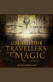 Travellers in Magic: Stories, Lisa Goldstein