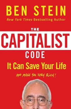Capitalist Code, The: It Can Save Your Life and Make You Very Rich, Ben Stein