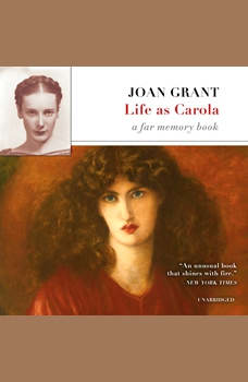 Life as Carola: A Far Memory Book, Joan Grant