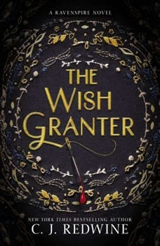 The Wish Granter, C. J. Redwine