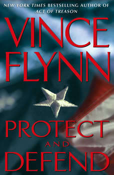 Protect and Defend: A Thriller, Vince Flynn