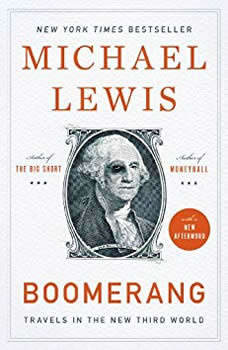 Boomerang: Travels in the New Third World Travels in the New Third World, Michael Lewis