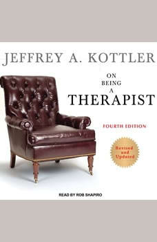 On Being A Therapist, Jeffrey A. Kottler