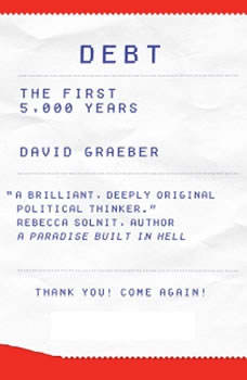 Debt: The First 5,000 Years, David Graeber