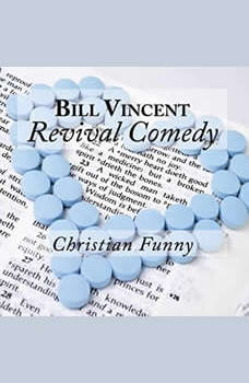 Revival Comedy: Christian Funny, Bill Vincent