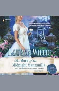 The Mark of the Midnight Manzanilla: A Pink Carnation Novel, Lauren Willig