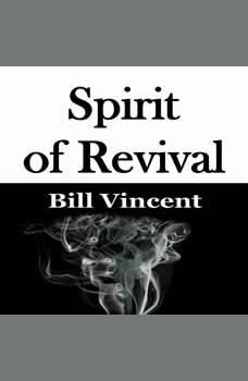 Spirit of Revival, Bill Vincent