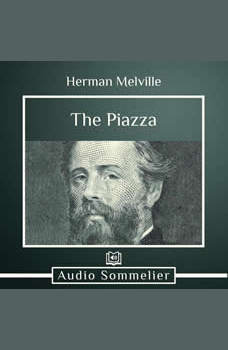 The Piazza, Herman Melville