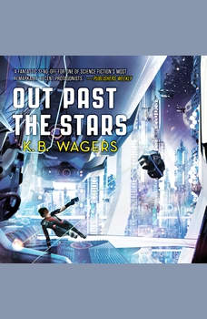 Out Past the Stars: The Farian War Book 3, K. B. Wagers