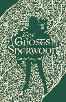 The Ghosts of Sherwood, Carrie Vaughn