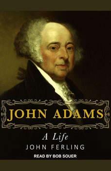 John Adams: A Life, John Ferling