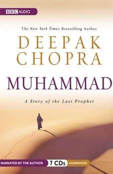 Muhammad: A Story of the Last Prophet, Deepak Chopra