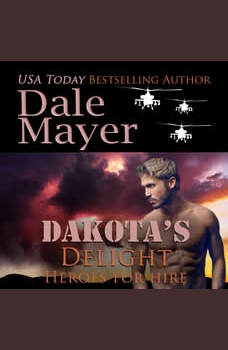 Dakota's Delight: Book 9: Heroes For Hire, Dale Mayer