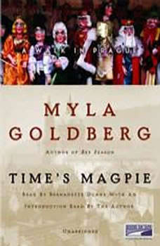 Time's Magpie: A Walk in Prague, Myla Goldberg